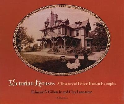 Victorian Houses: A Treasury of Lesser-Known Examples als Taschenbuch