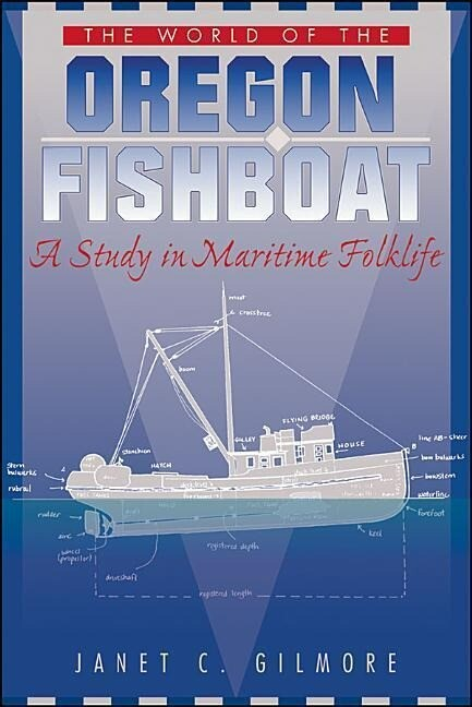 The World of the Oregon Fishboat: A Study in Maritime Folklife als Taschenbuch