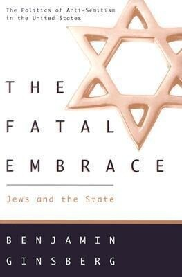 The Fatal Embrace: Jews and the State als Taschenbuch