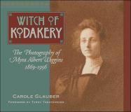 The Witch of Kodakery: The Photography of Myra Albert Wiggins, 1869-1956 als Taschenbuch