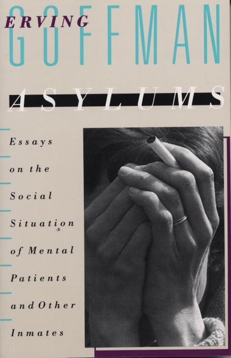 Asylums: Essays on the Social Situation of Mental Patients and Other Inmates als Taschenbuch