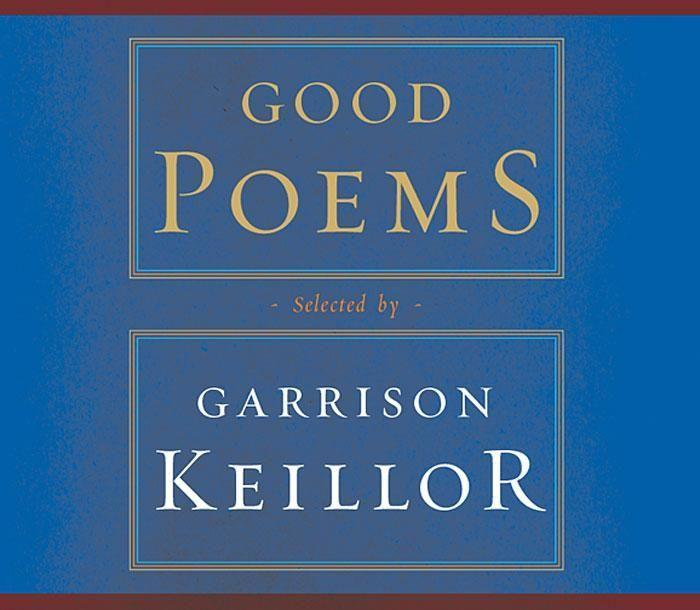 Good Poems: Selected and Introduced by Garrison Keillor als Hörbuch