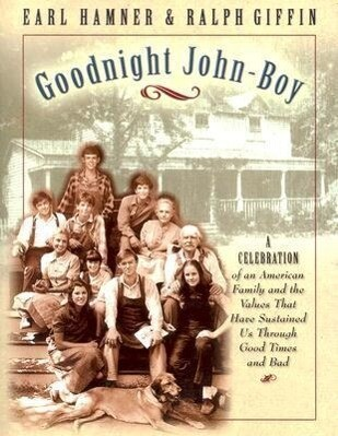 Goodnight, John Boy: A Celebration of an American Family and the Values That Have Sustained Us Through Good Times and Bad als Taschenbuch