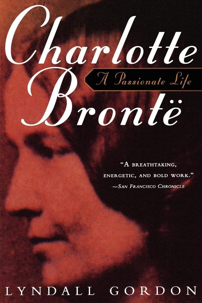 Charlotte Bronte, a Passionate Life als Taschenbuch