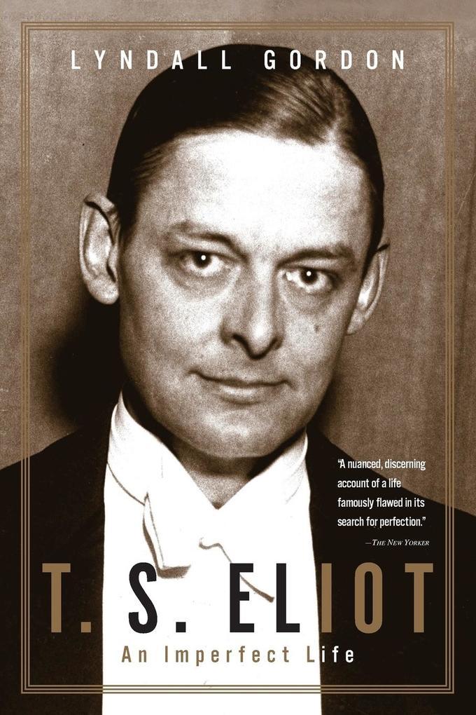 T. S. Eliot: An Imperfect Life als Taschenbuch
