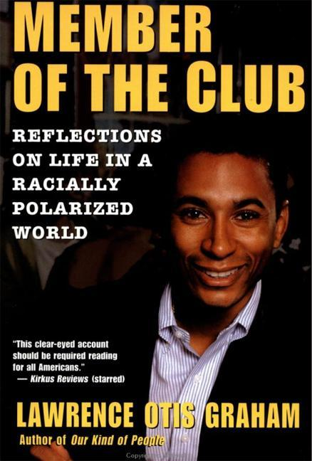A Member of the Club: Reflections on Life in a Racially Polarized World als Taschenbuch