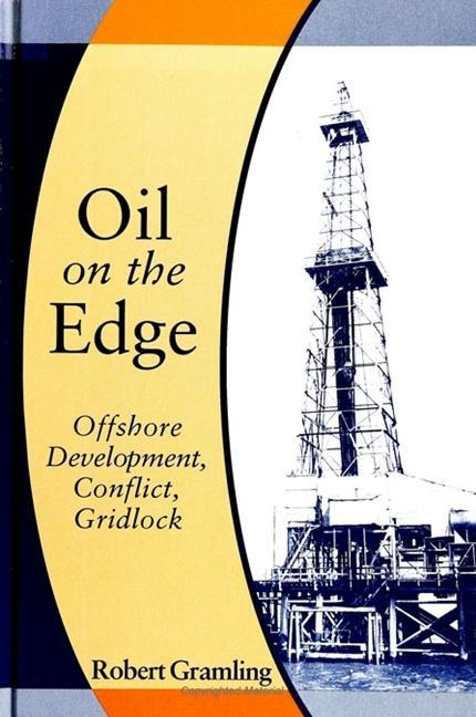 Oil on the Edge: Offshore Development, Conflict, Gridlock als Taschenbuch