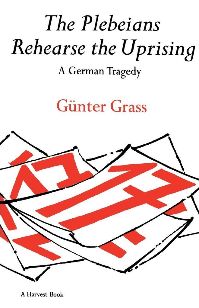 The Plebeians Rehearse the Uprising: A German Tragedy als Taschenbuch