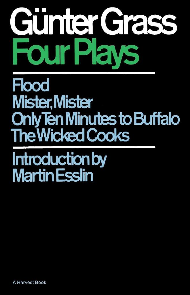 Four Plays: Flood/Mister, Mister/Only Ten Minutes to Buffalo/The Wicked Cooks als Taschenbuch