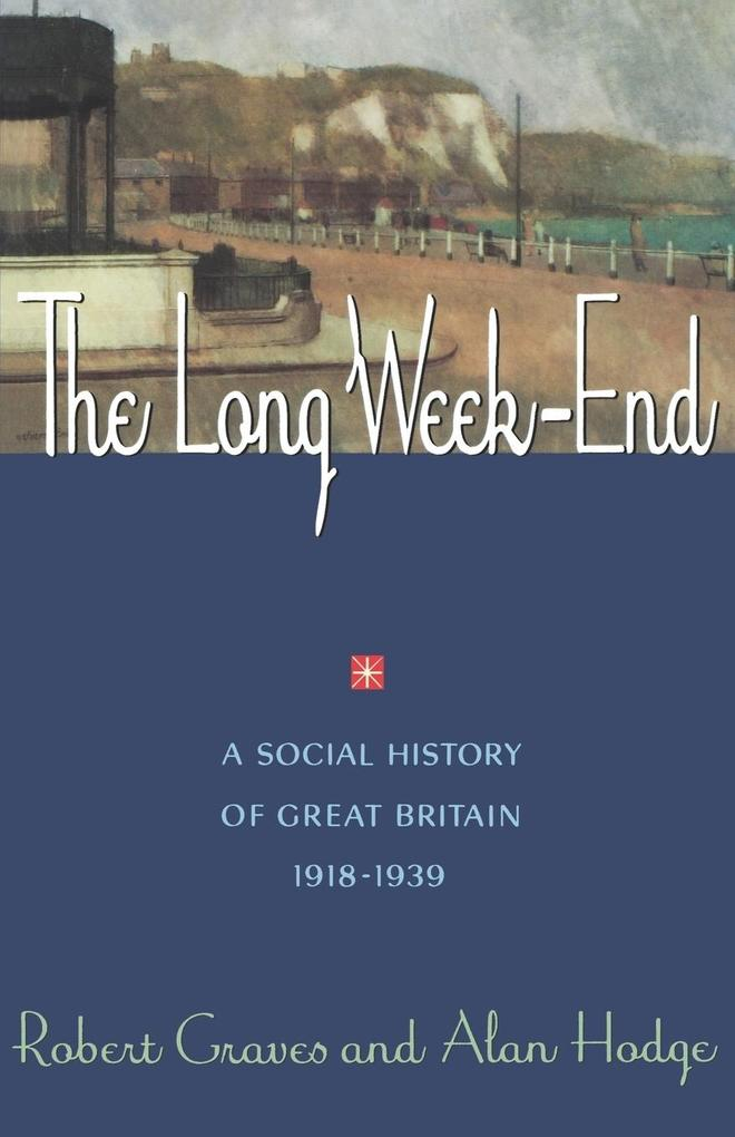 The Long Week End: A Social History of Great Britain, 1918-1939 als Taschenbuch