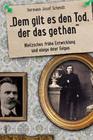 """""""dem gilt der Tod, der das gethan"""" - Nietzsches frühe Entwicklung"""