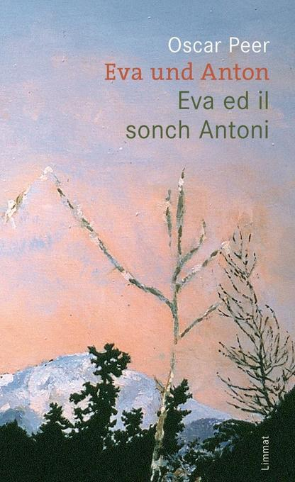 Eva und Anton / Eva ed il sonch Antoni als Buch von Oscar Peer, Mevina Puorger Pestalozzi