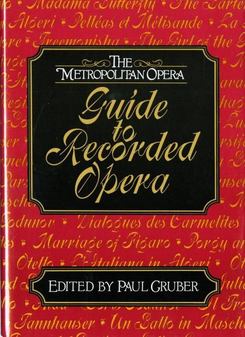 The Metropolitan Opera Guide to Recorded Opera als Buch