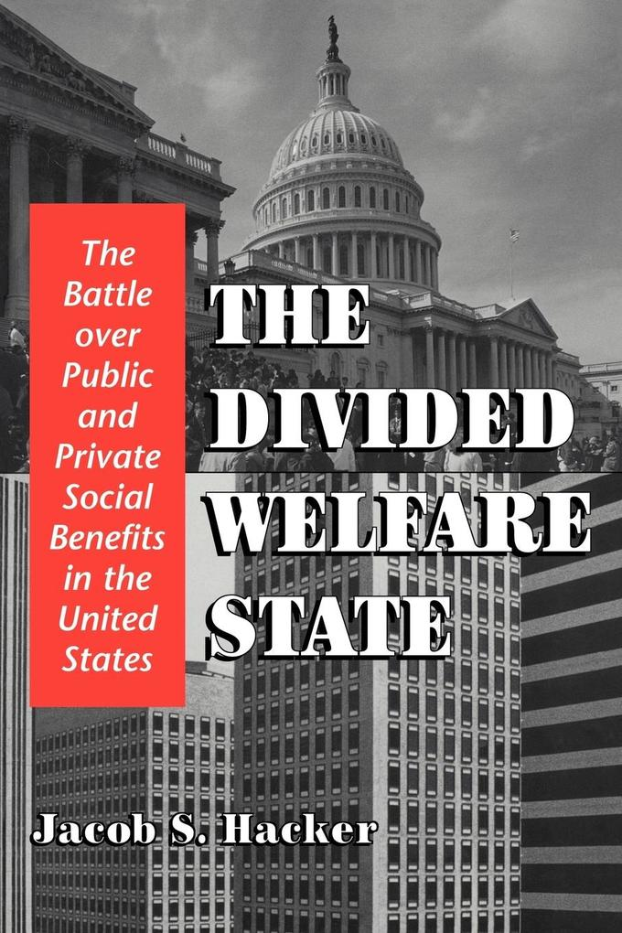 The Divided Welfare State: The Battle Over Public and Private Social Benefits in the United States als Taschenbuch