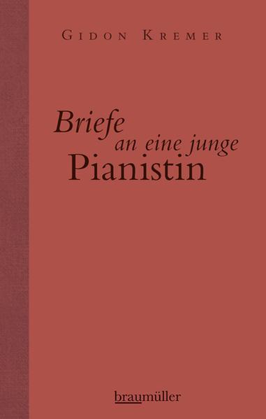 Briefe an eine junge Pianistin als Buch von Gidon Kremer