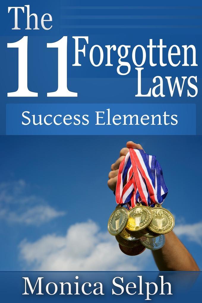 The 11 Forgotten Laws: Success Elements als eBook