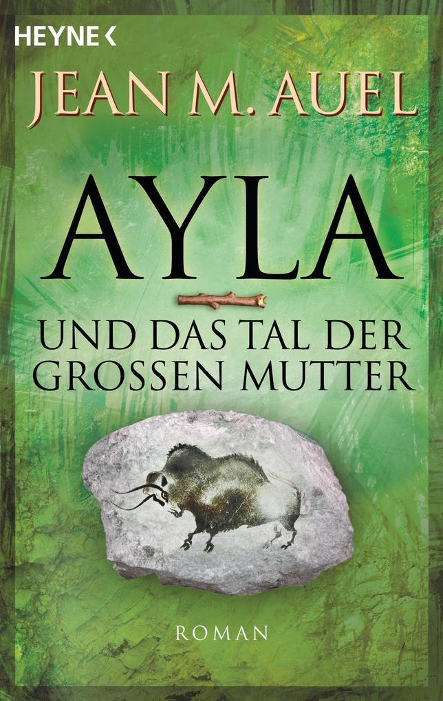 Ayla und das Tal der Großen Mutter als eBook