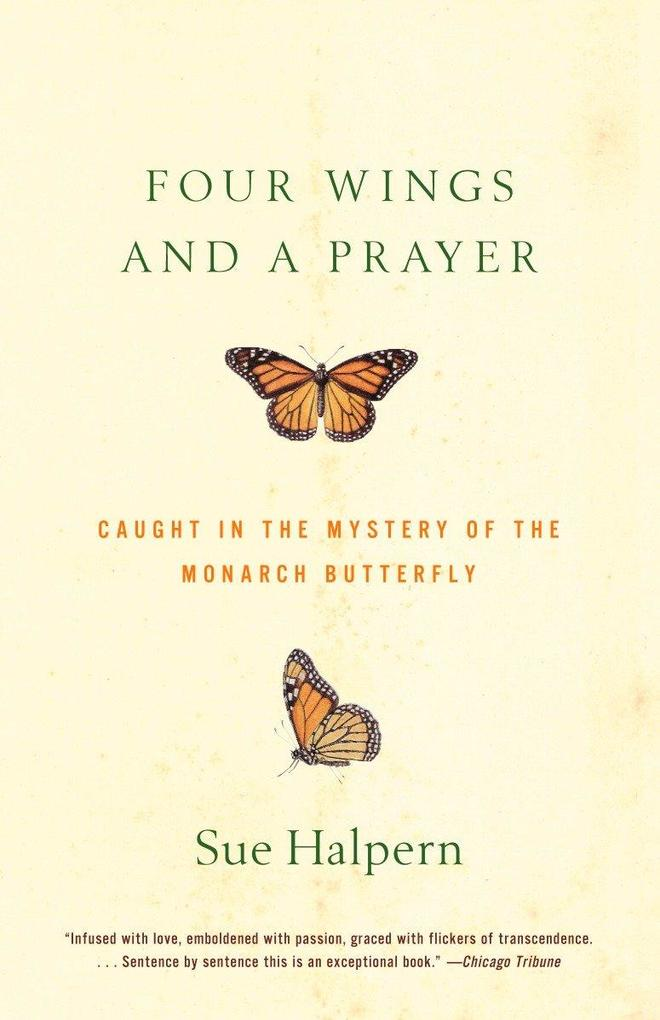 Four Wings and a Prayer: Caught in the Mystery of the Monarch Butterfly als Taschenbuch