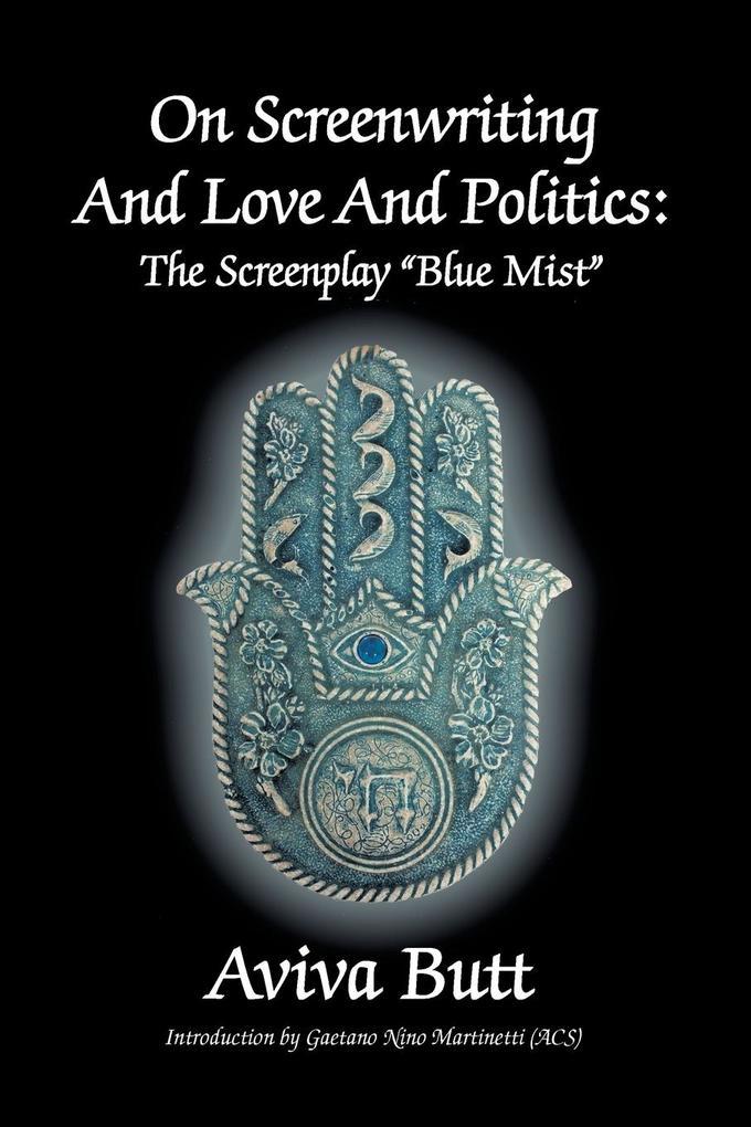 On Screenwriting and Love and Politics als Taschenbuch von Aviva Butt