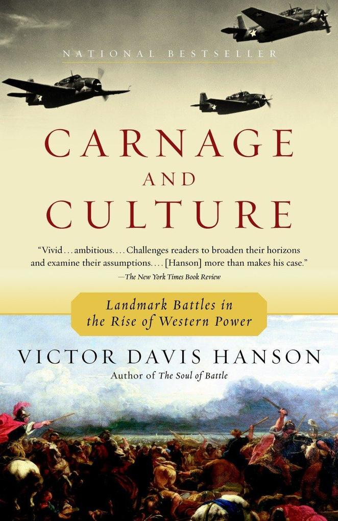 Carnage and Culture: Landmark Battles in the Rise to Western Power als Taschenbuch