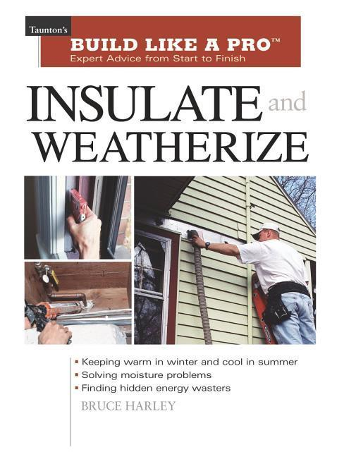 Insulate and Weatherize: For Energy Efficiency at Home als Taschenbuch