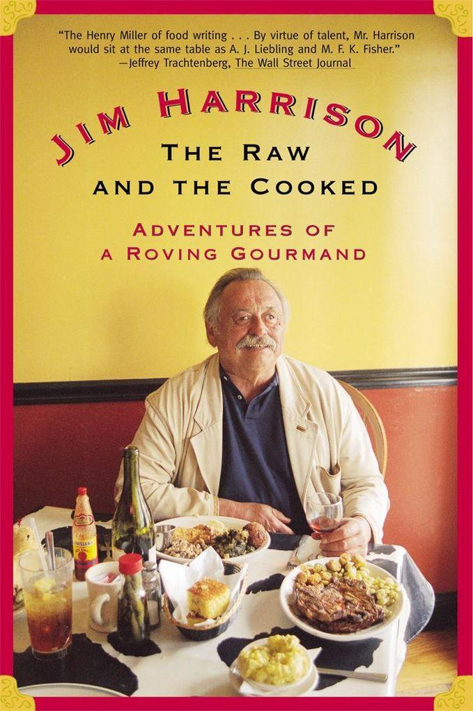 The Raw and the Cooked: Adventures of a Roving Gourmand als Taschenbuch