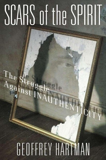 Scars of the Spirit: The Struggle Against Inauthenticity als Buch