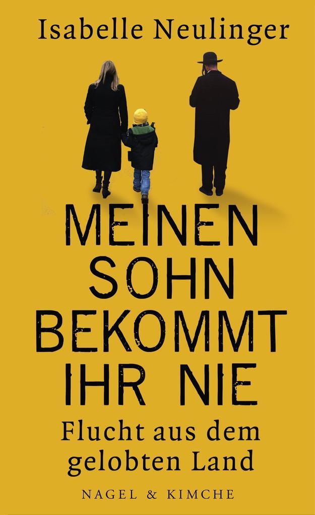 Meinen Sohn bekommt ihr nie als Buch von Isabelle Neulinger