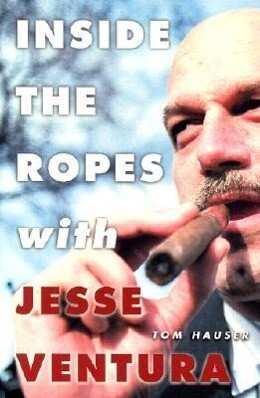 Inside the Ropes with Jesse Ventura als Buch