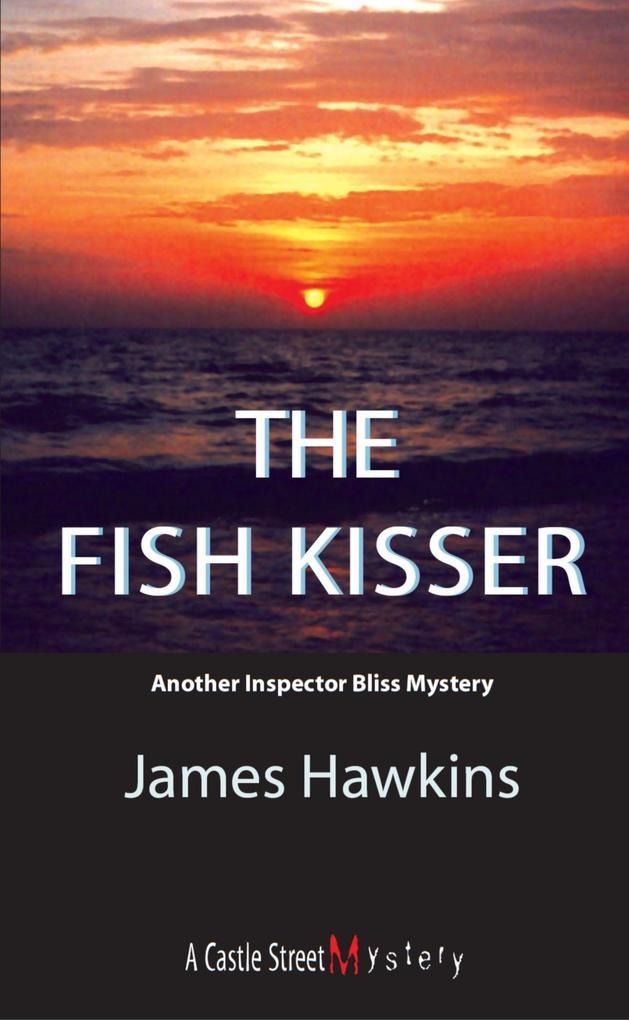 The Fish Kisser: An Inspector Bliss Mystery als Taschenbuch