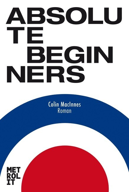 Absolute Beginners als Buch von Colin MacInnes