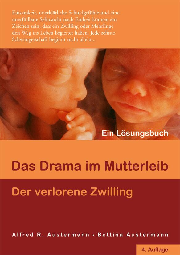 Das Drama im Mutterleib - Der verlorene Zwilling als Buch von Alfred Austermann, Bettina Austermann