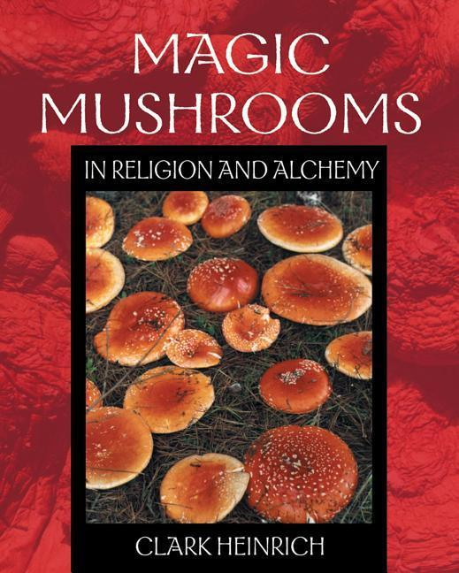 Magic Mushrooms in Religion and Alchemy: How to Win at Basically Everything als Taschenbuch