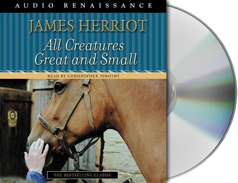 All Creatures Great and Small: The Warm and Joyful Memoirs of the Worlds Most Beloved Animal Doctor als Hörbuch