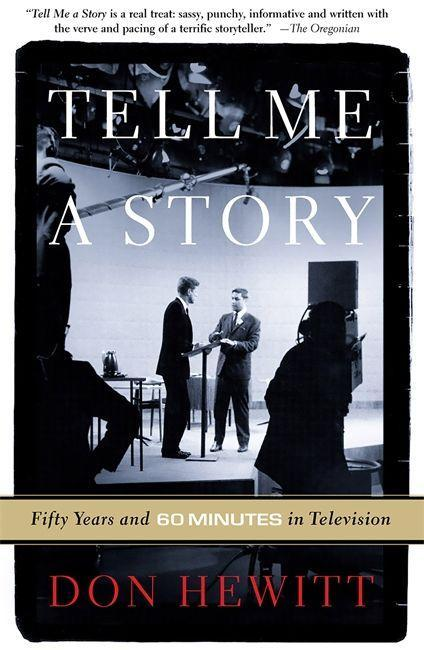 Tell Me a Story: Fifty Years and 60 Minutes in Television als Taschenbuch