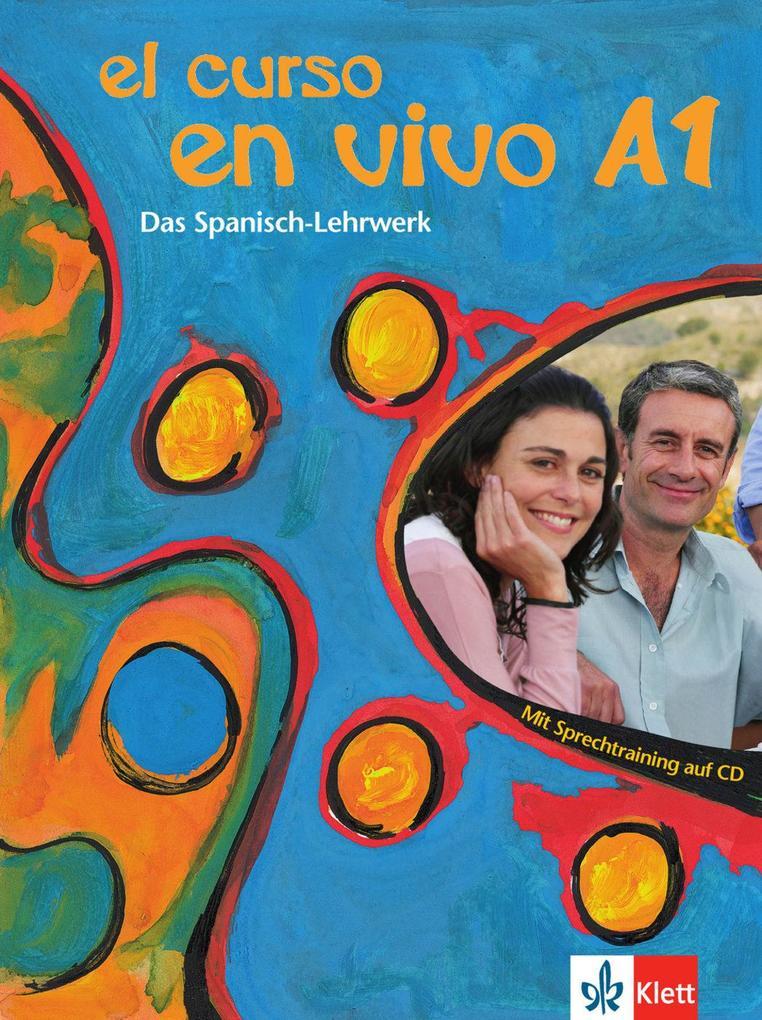 El curso en vivo A1 - Lehr- und Arbeitsbuch mit 2 Audio-CDs und Beiheft als Buch