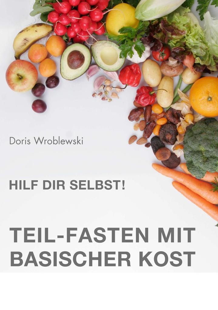 Hilf Dir selbst! Teil-Fasten mit Basischer Kost als eBook