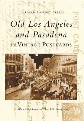 Old Los Angeles and Pasadena in Vintage Postcards als Taschenbuch