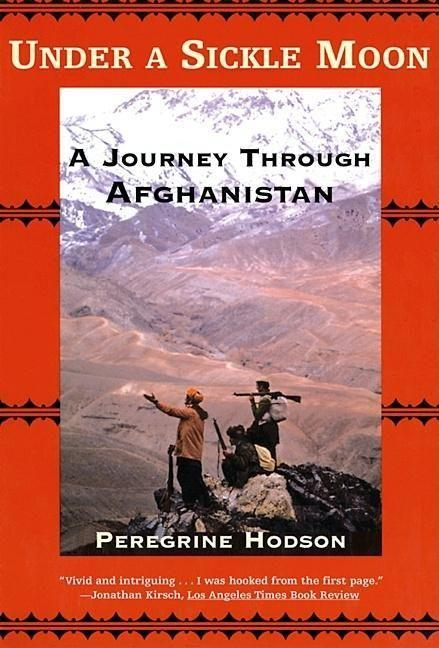 Under a Sickle Moon: A Journey Through Afghanistan als Taschenbuch