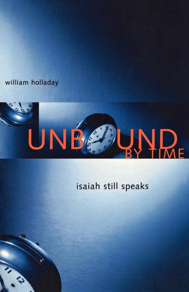 Unbound by Time: Isaiah Still Speaks als Taschenbuch