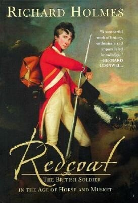 Redcoat: The British Soldier in the Age of Horse and Musket als Buch