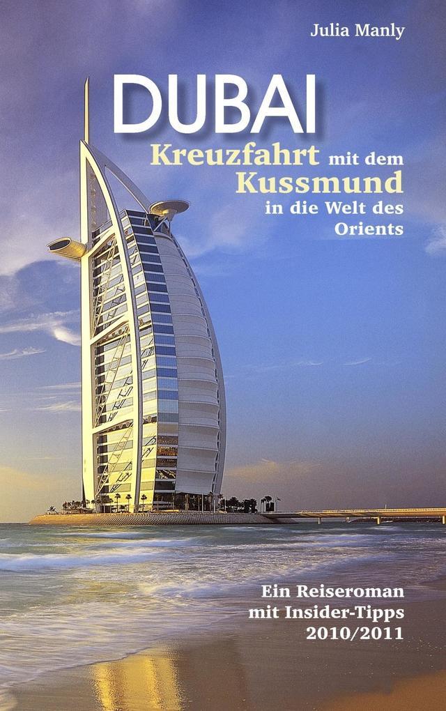 Dubai Kreuzfahrt mit dem Kussmund in die Welt d...