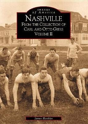 Nashville:: From the Collection of Carl and Otto Giers Volume 2 als Taschenbuch