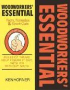 Woodworkers' Essential Facts, Formulas & Short-Cuts: Figure It Out, with or Without Math als Taschenbuch
