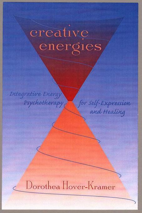 Creative Energies: Integrative Energy Psychotherapy for Self-Expression and Healing als Buch
