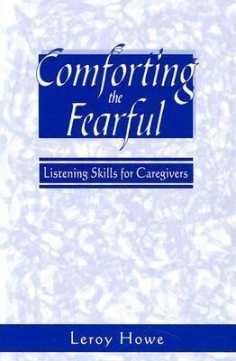 Comforting the Fearful: Listening Skills for Caregivers als Taschenbuch