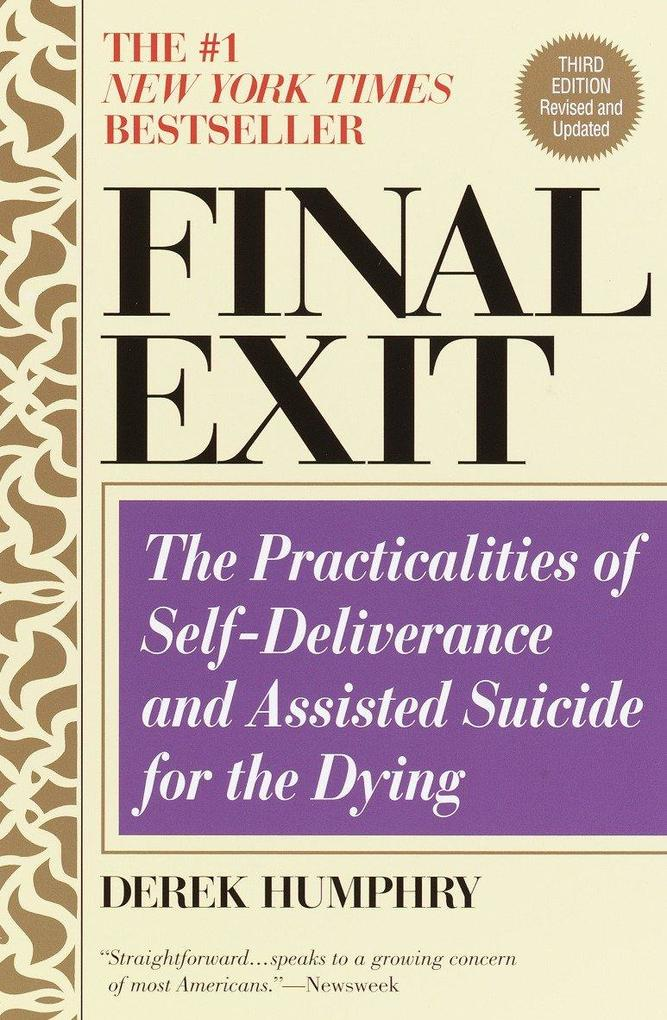 Final Exit (Third Edition): The Practicalities of Self-Deliverance and Assisted Suicide for the Dying als Taschenbuch