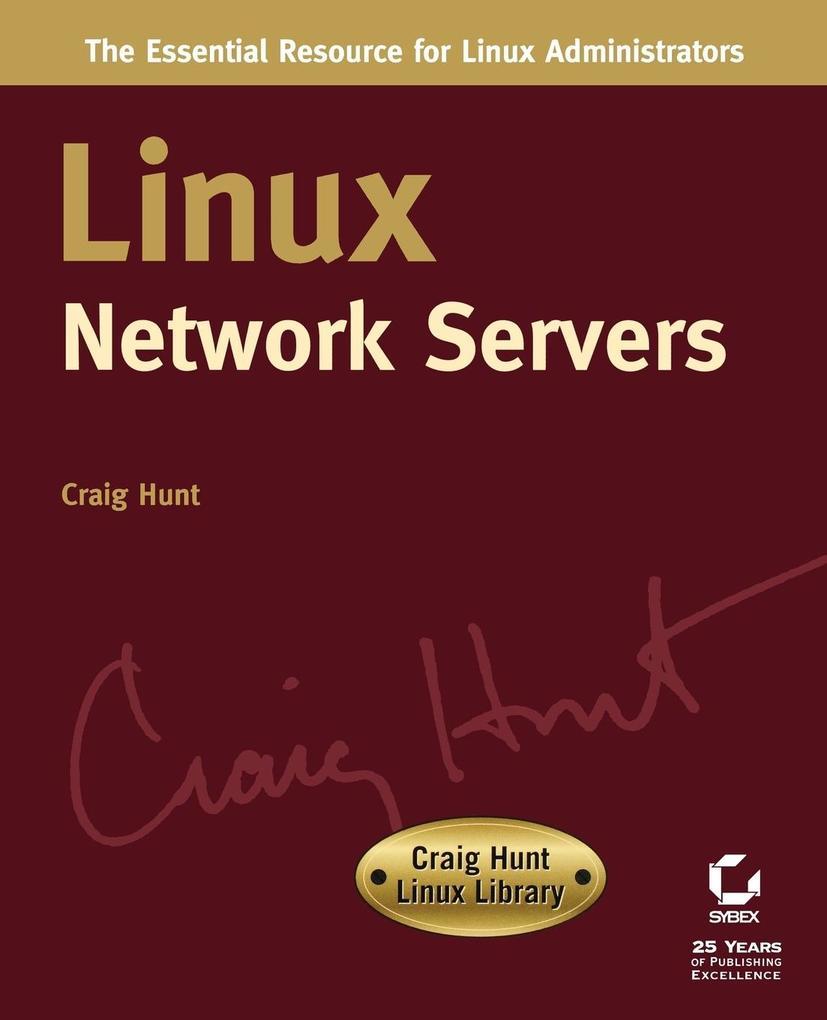 Linux Network Servers: Craig Hunt Linux Library als Taschenbuch