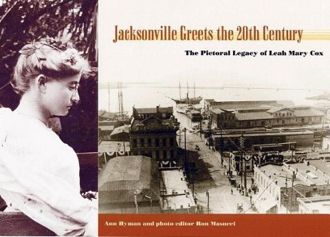 Jacksonville Greets the 20th Century: The Pictorial Legacy of Leah Mary Cox als Buch