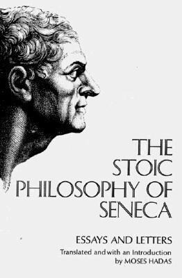 The Stoic Philosophy of Seneca: Essays and Letters als Taschenbuch